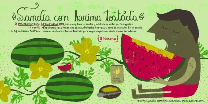 Sandía con harina tostada 2013_pati aguilera_cositasricas ilustradas